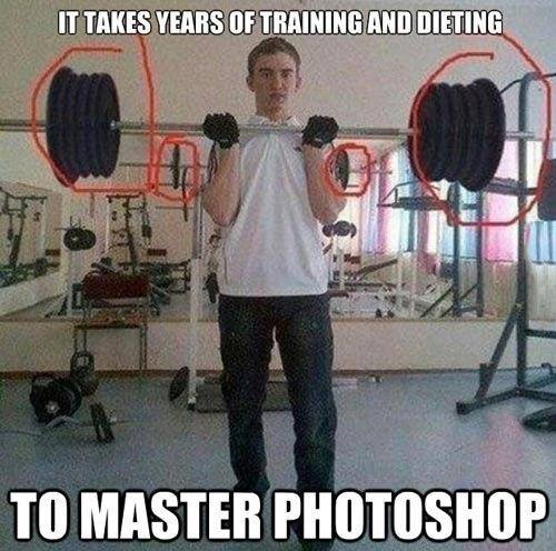 It takes years of training and dieting... to master Photoshop