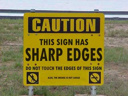 Caution, this sign has sharp edges...