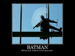Batman will do your windows in his spare time!