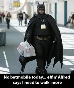 No batmobile today... effin' Alfred says I need to walk  more
