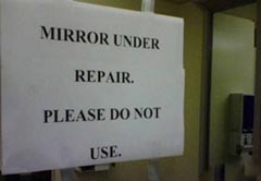 Mirror is under repair, please do not use...