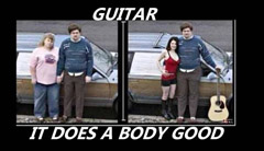 Guitar... it does a body good