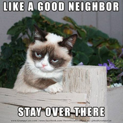 Like a good neighbor... Stay over there